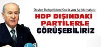 Bahçeli:HDP Dışındaki Partilerle Görüşebiliriz