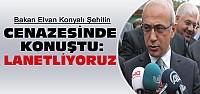 Bakan Elvan Konya'da Konuştu:Lanetliyoruz