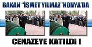 Bakan İsmet Yılmaz Konya'da Cenazeye Katıldı