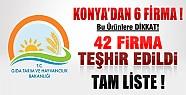 Bakanlık 42 Firmayı Daha Teşhir Etti-Konya'dan 6 Firma !