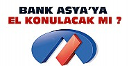 Bank Asya'ya El Konulacak mı-Genel Müdür Açıklama Yaptı