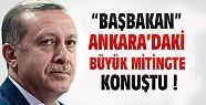 Başbakan Ankara'da Büyük Kalabalığa Konuştu