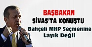 Başbakan: Bahçeli MHP Seçmenine Layık Değil