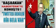 Başbakan CHP ve Twitter'ı eleştirdi..!