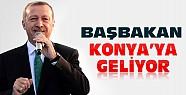 Başbakan Erdoğan Konya'ya Geliyor