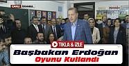 Başbakan Erdoğan Oyunu Kullandı-VİDEO