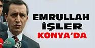 Başbakan Yardımcısı Emrullah İşler Konya'da