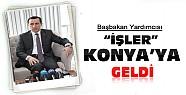 Başbakan yardımcısı İşler Konya'ya geldi