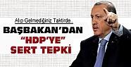 Başbakan'dan HDP'ye sert tepki:Alıp gelmediğiniz taktirde..