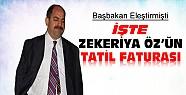 Başbakan'ın Eleştirdiği Zekeriya Öz'ün Tatil Faturası Ortaya Çıktı