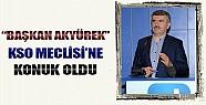 Başkan Akyürek, KSO Meclisi'ne Konuk Oldu