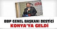 BBP Genel Başkanı Mustafa Destici Konya'ya Geldi