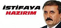 BBP Lideri Mustafa Destici'den İstifa Açıklaması