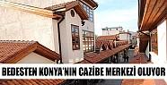 Bedesten Konya'nın Cazibe Merkezi Oluyor