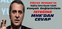 Beşiktaşın Konyalı Hakem Talebine MHK'dan Cevap
