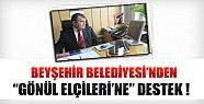 Beyşehir Belediyesi'nden Gönül Elçilerine Destek