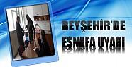 Beyşehir Esnafına Uyarı