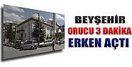 Beyşehir Orucu 3 Dakika Erken Açtı