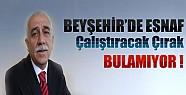 Beyşehir'de Esnaf Çırak Bulamıyor