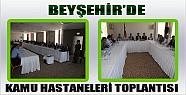 Beyşehir'de Kamu Hastaneleri Toplantısı