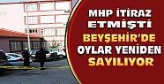 Beyşehir'de oylar yeniden sayılmaya başlandı