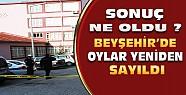 Beyşehir'de oyların yeniden sayımı tamamlandı-Sonuç ne oldu ?
