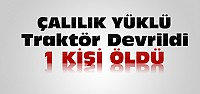 Beyşehir'de Traktör Devrildi: 1 Ölü