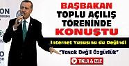 Bşbakan:İnternete Yasak Değil Özgürlük Getiriyoruz-VİDEO