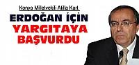Atilla Kart Erdoğan İçin Yargıtaya Başvurdu