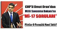 CHP'den Bakan Yılmaz'a Mİ-17 Soruları