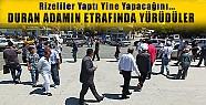 Çılgın Karadenizliler Duran Adamların Başında Akbaba Gibi Yürüdü