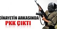 Cinayetin Arkasından PKK Çıktı