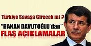 Davutoğlu'ndan Açıklama: Türkiye Savaşa Girecek mi?