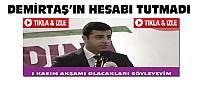Demirtaş'ın 1 Kasım Akşamı Hesabı Tutmadı-VİDEO