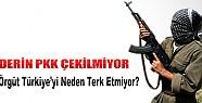 Derin PKK Neden Çekilmiyor?