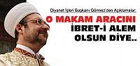 Mehmet Görmez'den Makam Aracı Açıklaması