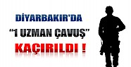 Diyarbakır'da 1 Uzman Çavuş Kaçırıldı!