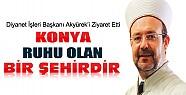 Diyenet İşleri Başkanı Görmez Konya'ya Geldi