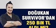 Doğukan Survivor'dan Para Aldı mı?