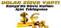 Dolar Zirve Yaptı-Konya'da Döviz Kurları