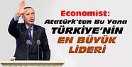 Economist:Atatürk'ten beri Türkiye'nin en büyük lideri..