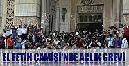 El Fetih Camisi'nde Açlık Grevi