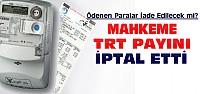 Elektrik Faturasındaki TRT Payı İptal Edildi