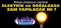 Elektrik ve Doğalgaza Zam Yapılacak mı?