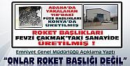 Emniyet Genel Müdürlüğü Konya'da Üretilen Roket Başlığıyla İlgili Açıklama Yaptı