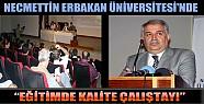 Erbakan Üniversitesinde Eğitimde Kalite Çalıştayı