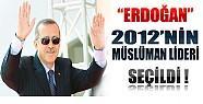Erdoğan 2012'nin Müslüman Lideri Seçildi