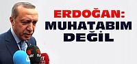 Erdoğan: ABD Sözcüsü Muhatabım Değil