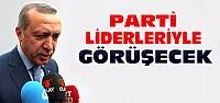 Erdoğan Parti Liderleriyle Tek Tek Görüşecek