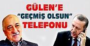 Erdoğan'dan Fethullah Gülen'e Geçmiş Olsun Telefonu